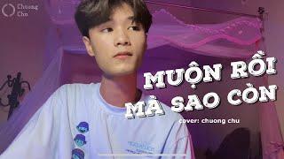 MUỘN RỒI MÀ SAO CÒN - SƠN TÙNG M-TP   Cover: Chương Chu
