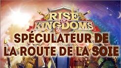 Spéculateur de la route de la soie - Rise of kingdoms FR