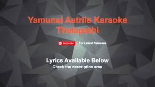 Yamunai Aatrile Karaoke Thalapathi Karaoke