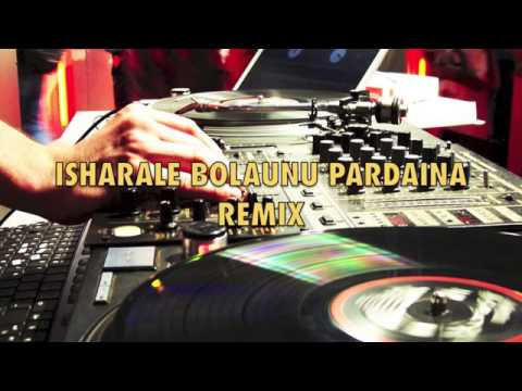 Isharaleee Bolaunu Pardaina Remix