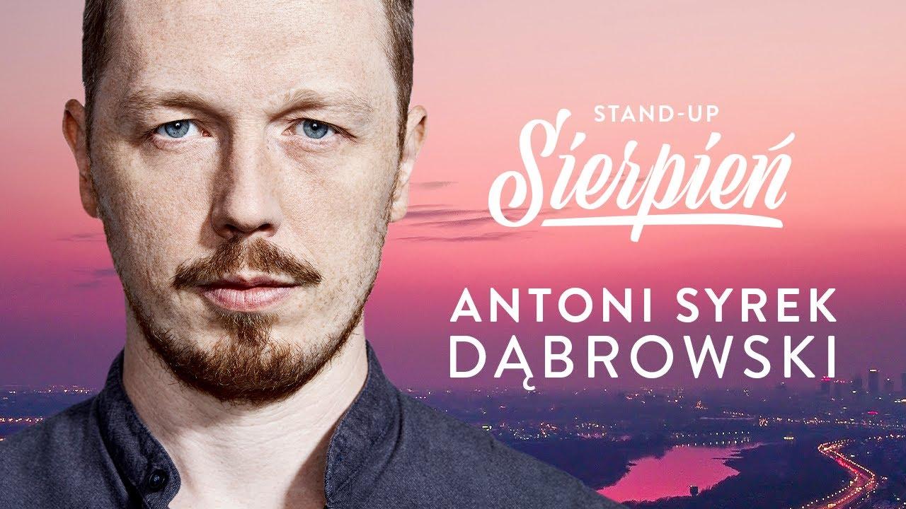 Antoni Syrek-Dąbrowski - Sierpień | Stand-up Polska