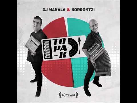 DJ MAKALA & KORRONTZI - Topa-k - Osoa - Full Album