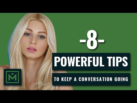 8 TRICKS To Keep A Conversation Going With A Girl - Powerful Method To Talk To Women