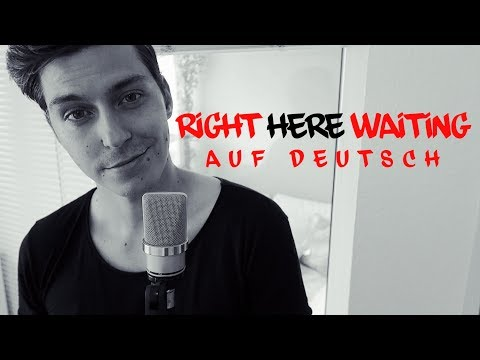 RIGHT HERE WAITING | auf DEUTSCH (German Version)