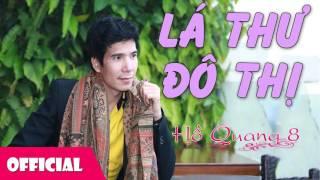 Lá Thư Đô Thị - Hồ Quang 8 [Official Audio]