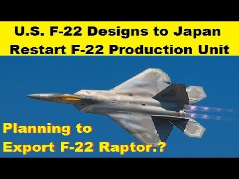 U.S. Shares F-22 Designs With Japan and to Restart Production Unit of F-22 Raptor