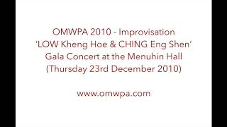 OMWPA 2010 - Low Kheng Hoe & CHING Eng Shen: Gala Concert at the Menuhin Hall (23rd December 2010)