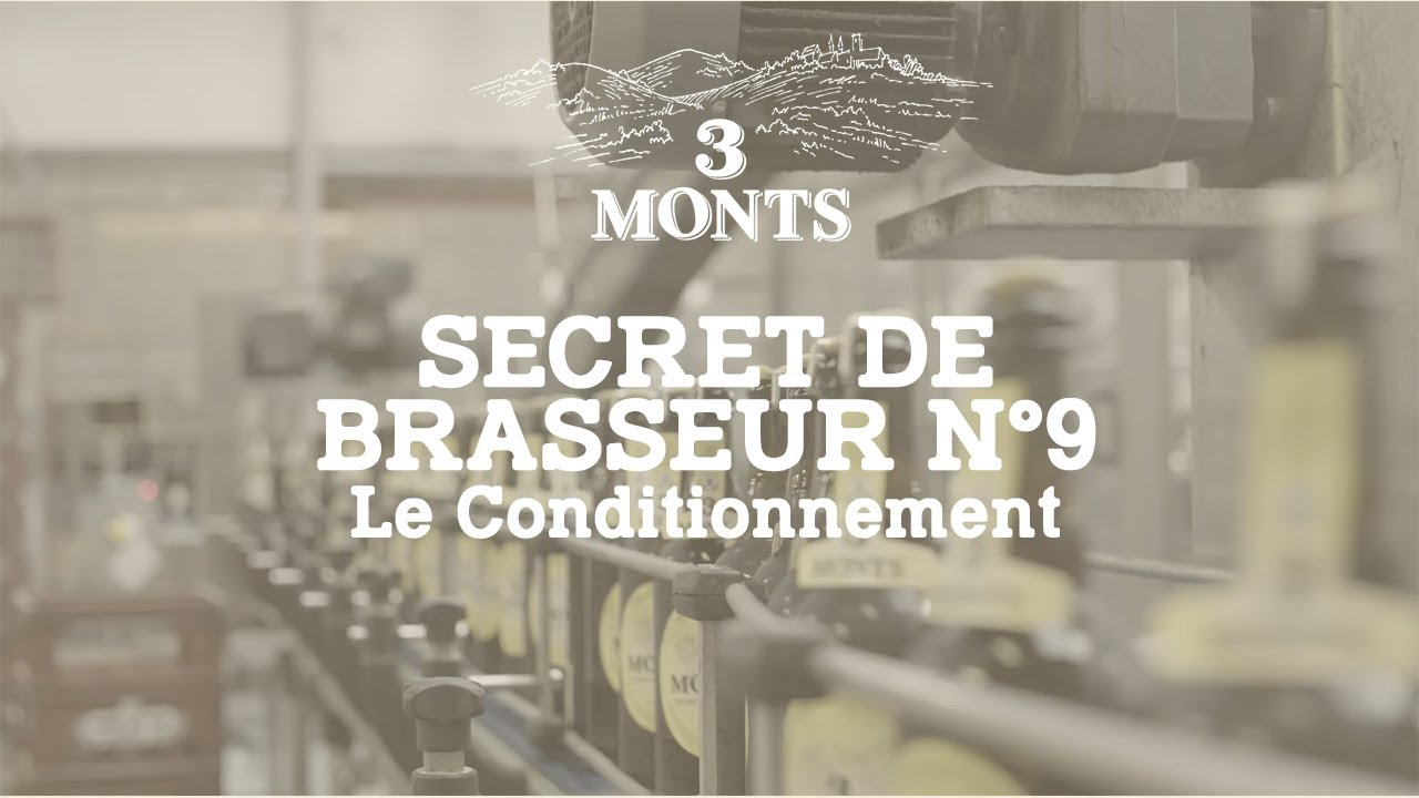 🎥 3 MONTS | Secret de Brasseur 9️⃣ Le Conditionnement