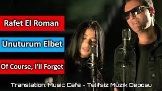 Rafet El Roman Unuturum Elbet Lyrics English Mp3