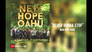 "New Hope Oahu - ""Never Gonna Stop"""