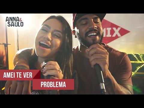 Anna e Saulo no Estúdio - Mashup: Amei te ver & Problema