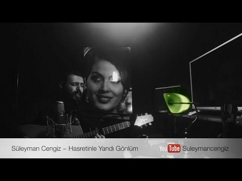 Hasretinle Yandı Gönlüm ~ Süleyman Cengiz