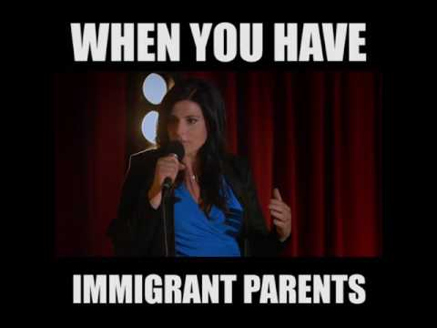 WHEN YOU HAVE IMMIGRANT PARENTS