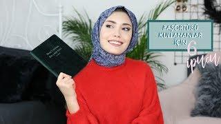 Başörtüsü Kullananlar İçin 6 İpucu - Hijab Hacks 🧕