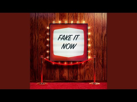 FAKE IT NOW mp3