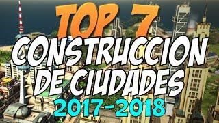TOP 7 - Mejores Juegos de Construccion de Ciudades 2017-2018 o Citybuilders en Español