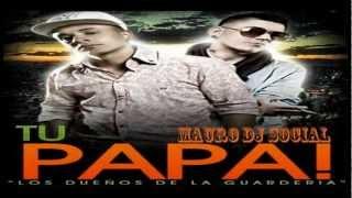 Tu Papa - Hasta Que Salga El Sol [Tema Nuevo 2012][MDS]