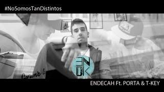 Endecah Ft. Porta & T-key - No somos tan distintos - Official Video