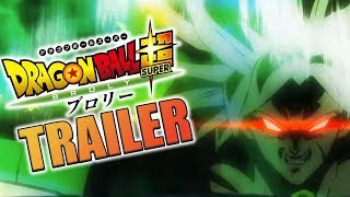 Dragon Ball Super: Broly TRAILER! Explanation and Breakdown!