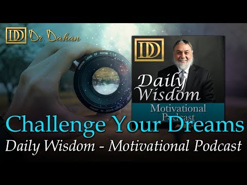 Challenge Your Dreams - Daily Wisdom– Motivational Podcast