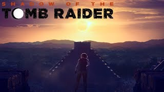 Shadow Of The Tomb Raider - Official Trailer (2018)