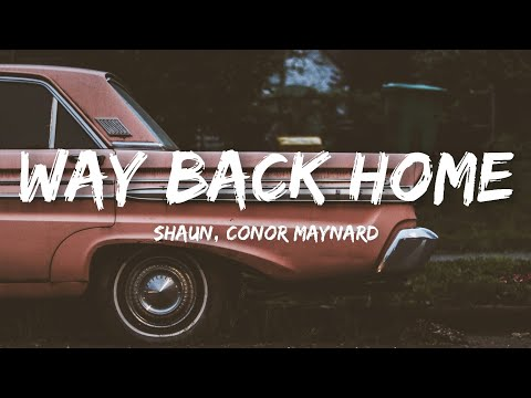 SHAUN - Way Back Home (Lyrics) ft. Conor Maynard