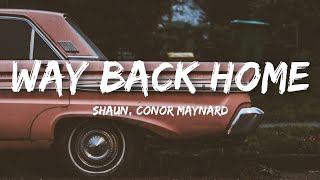 Shaun - Way Back Home  Lyrics  Ft. Conor Maynard
