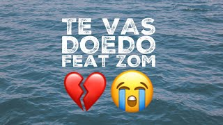 Doedo / Te Vas / Feat Zom (Video Lyrics)