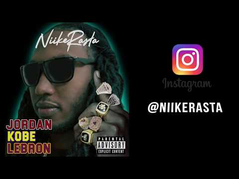 NiikeRasta - Jordan Kobe Lebron [Label Submitted]