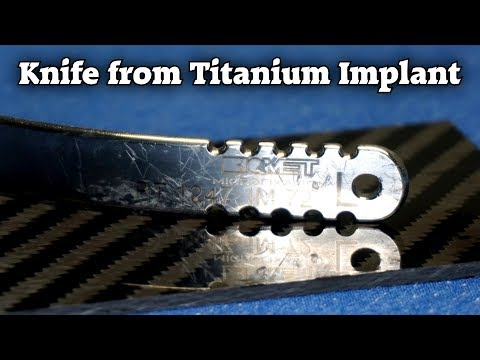 Making a Titanium Knife from a Chest Implant