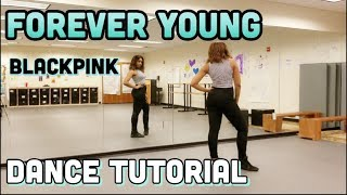 BLACKPINK - FOREVER  YOUNG DANCE TUTORIAL PART 1