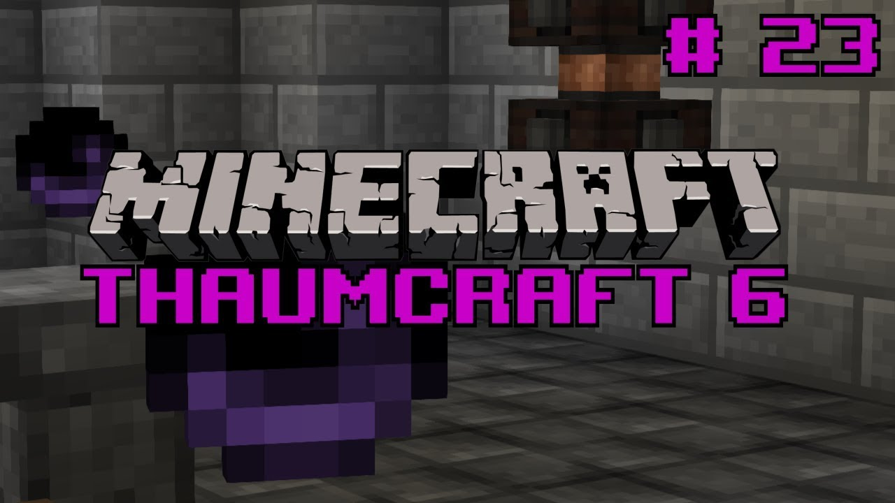 Let's do thaumcraft 6 - `Causality Collapser` Ep23