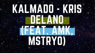 KALMADO   Kris Delano, AMK, MSTRYO LYRICS