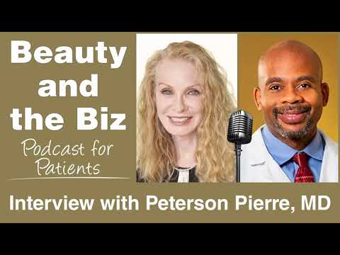 Interview with Peterson PIerre, MD on Beauty and the Biz