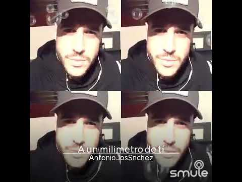 Antonio José - A Un Milímetro De Ti | SMULE KARAOKE