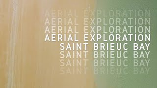 Aerial exploration of Saint Brieuc Bay in Brittany (FRANCE)