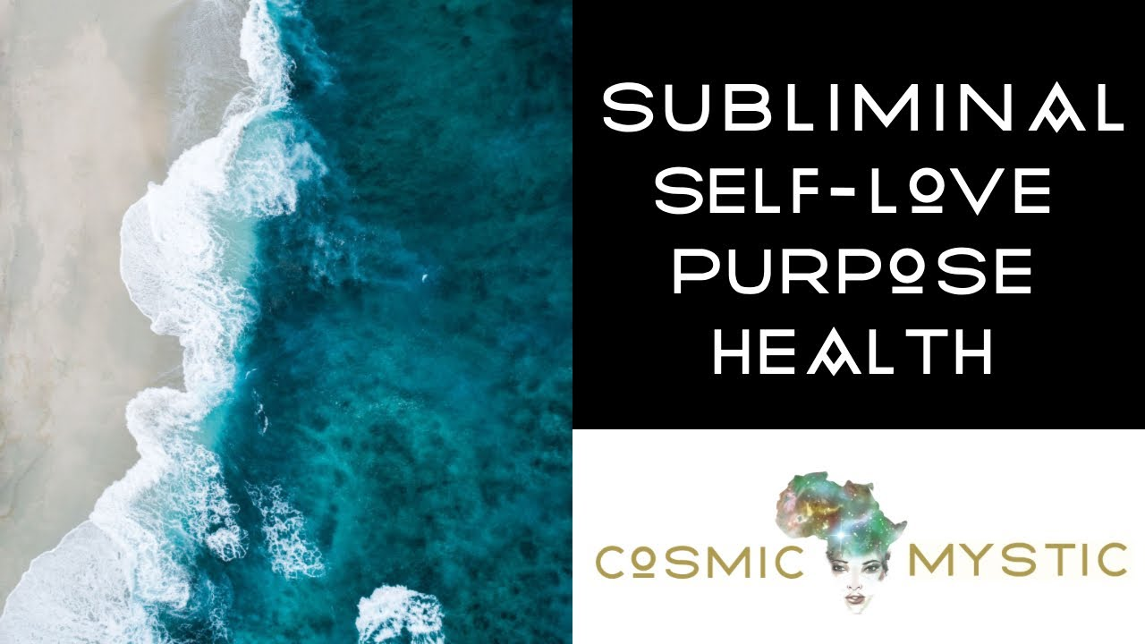 Subliminal * Self-Love * Living Your Purpose * Abundant Health