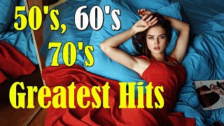 50's, 60's & 70's Greatest Hits Golden Oldies - 50's, 60's & 70's Best Songs Oldies but Goodies