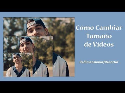 Cómo Cambiar el Tamaño de Vídeos: Redimensionar / Recortar