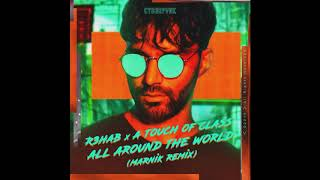 R3HAB x A Touch Of Class - All Around The World (Marnik Remix)
