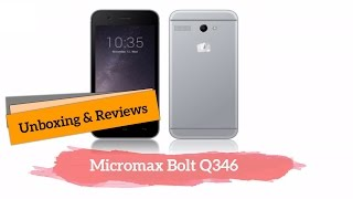 New MicroMax Bolt Q346 Unboxing & Review