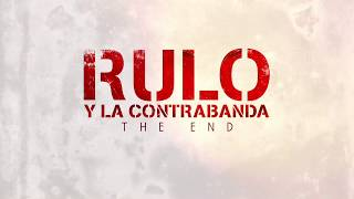 Rulo y La Contrabanda - The End (Lyric Video Oficial)