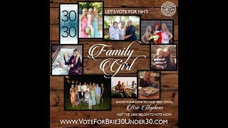 Friends & Family Want you to Vote for Brie Stephens 30 under 30