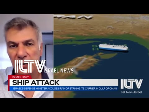 Israel's Defense Minister Accuses Iran Of Striking Its Carrier In Gulf Of Oman- Avi Melamed