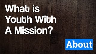 What is YWAM? | Youth With A Mission