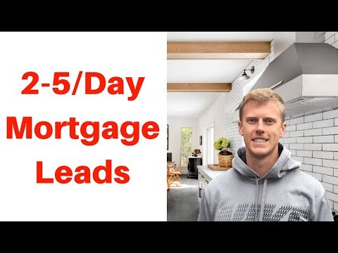 How To Get 2-5 Mortgage Leads Per Day - Mortgage Leads Tutorial (2020)