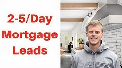 How To Get 2-5 Mortgage Leads Per Day - Mortgage Leads Tutorial (2019)