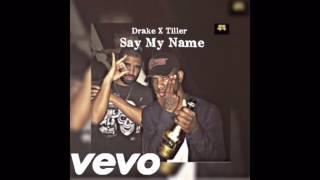 Drake Bryson Tiller Say My Name Audio.mp3
