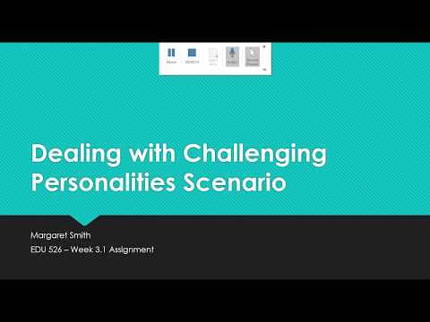 EDU 526 Week 3 Challenging Personalities Presentation