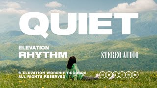 QUIET (OFFICIAL MUSIC VIDEO) - ELEVATION RHYTHM
